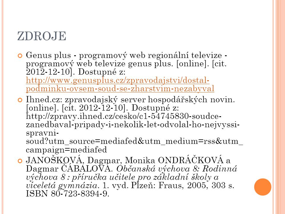 ZDROJE Genus plus - programový web regionální televize - programový web televize genus plus. [online]. [cit. 2012-12-10]. Dostupné z: http://www.genus