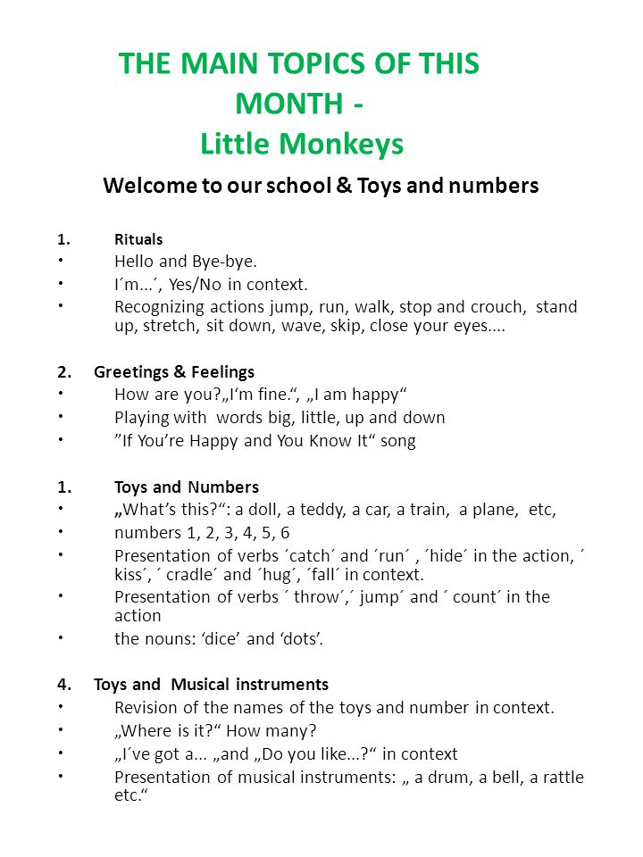 THE MAIN TOPICS OF THIS MONTH - Little Monkeys Welcome to our school & Toys and numbers 1.Rituals Hello and Bye-bye.