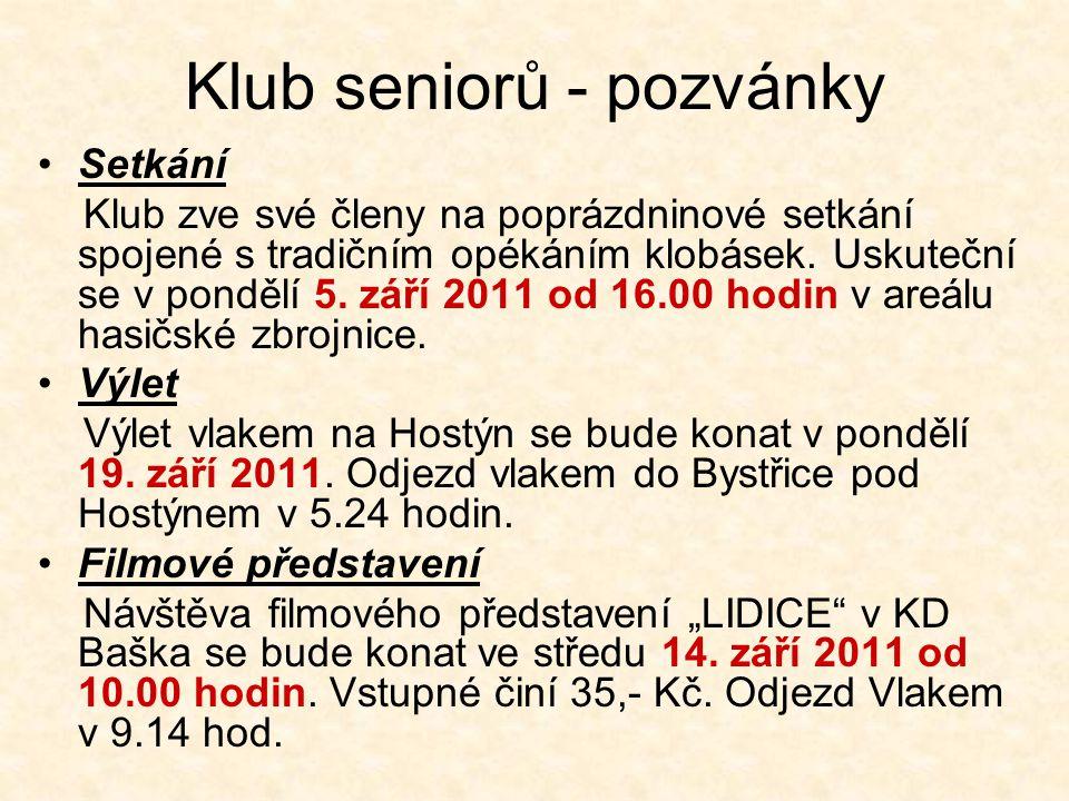 Klub seniorů - pozvánky Setkání Klub zve své členy na poprázdninové setkání spojené s tradičním opékáním klobásek. Uskuteční se v pondělí 5. září 2011