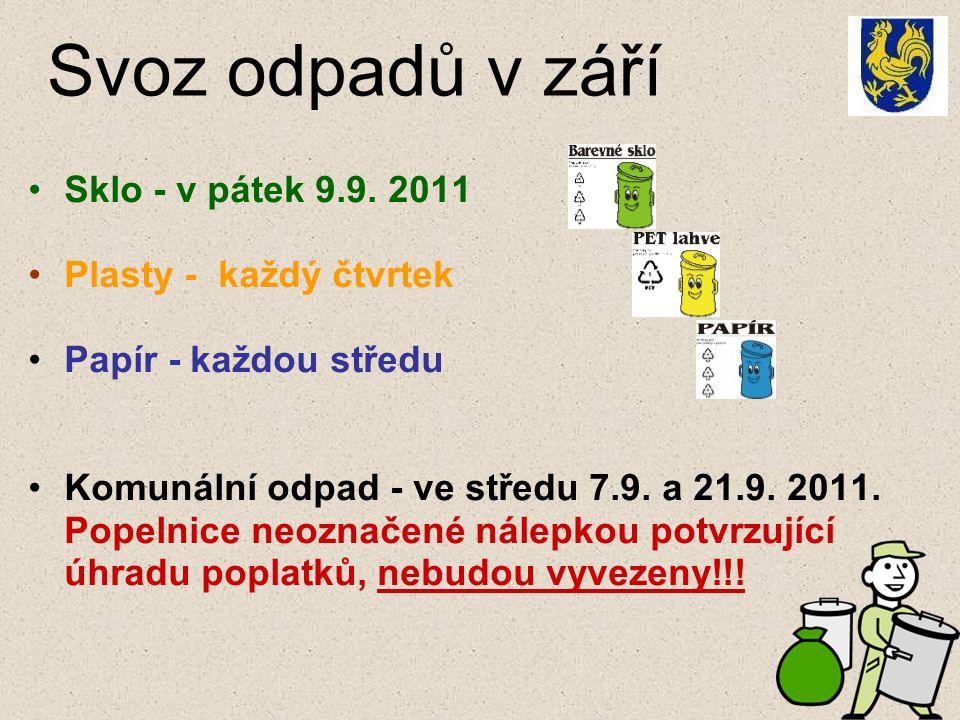 Svoz odpadů v září Sklo - v pátek 9.9. 2011 Plasty - každý čtvrtek Papír - každou středu Komunální odpad - ve středu 7.9. a 21.9. 2011. Popelnice neoz