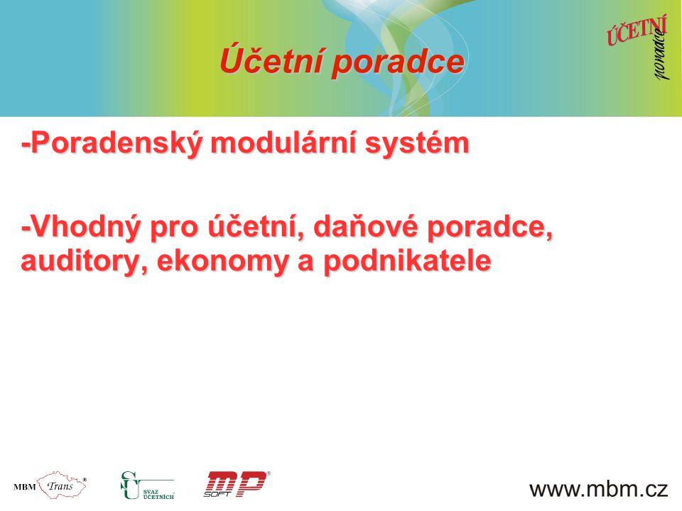 Účetní poradce -Poradenský modulární systém -Vhodný pro účetní, daňové poradce, auditory, ekonomy a podnikatele