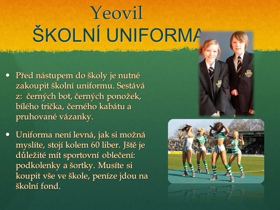 Yeovil POVĚST ŠKOLY Škola má vynikající pověst.To je v Anglii velmi důležité.
