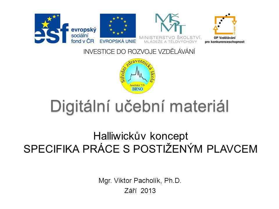 Digitální učební materiál Halliwickův koncept SPECIFIKA PRÁCE S POSTIŽENÝM PLAVCEM Mgr.