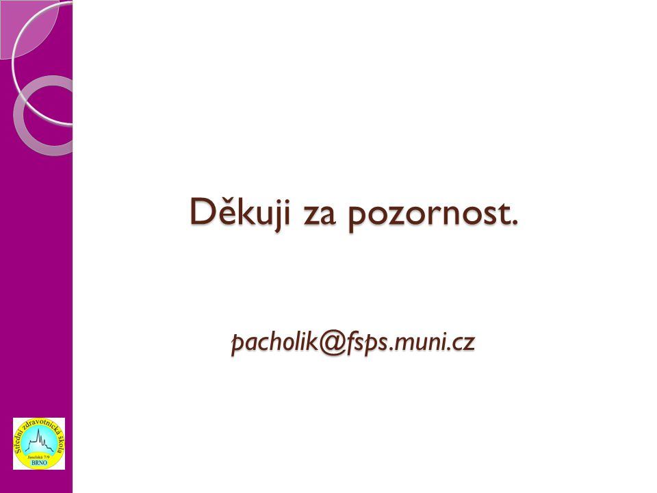 Děkuji za pozornost. pacholik@fsps.muni.cz