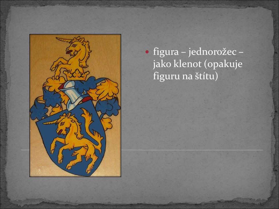 figura – jednorožec – jako klenot (opakuje figuru na štítu)