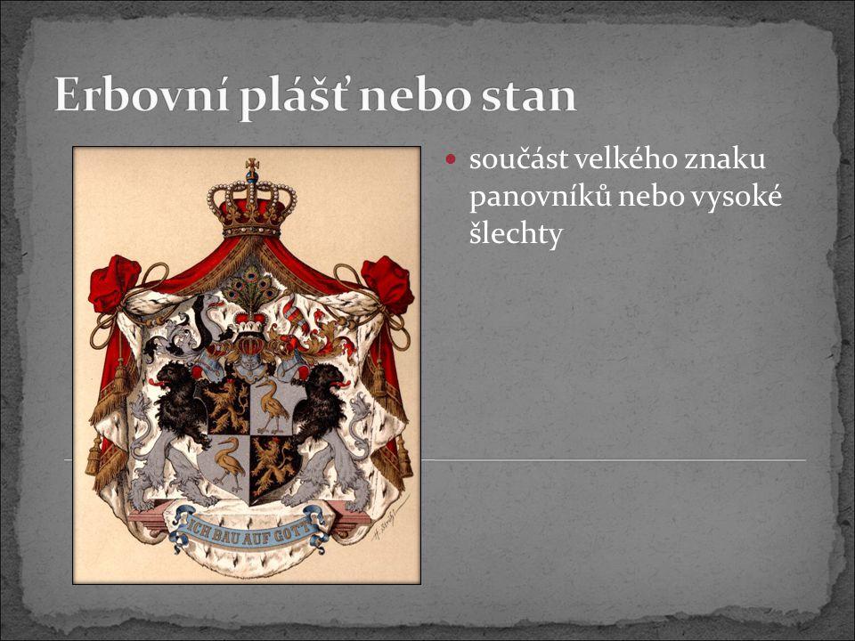 součást velkého znaku panovníků nebo vysoké šlechty
