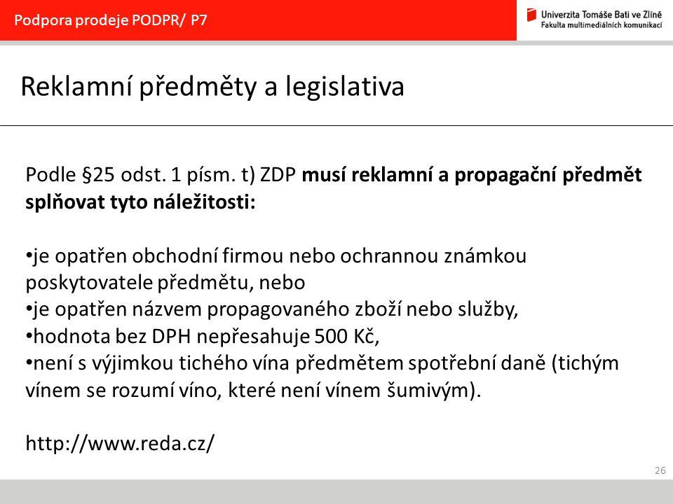 26 Reklamní předměty a legislativa Podpora prodeje PODPR/ P7 Podle §25 odst.