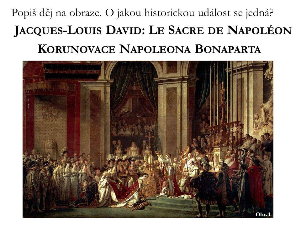 J ACQUES -L OUIS D AVID (1748 – 1825) francouzský malíř klasicismus obdivovatel a přítel Napoleona Bonaparta → politicky angažovaný oficiální malíř Napoleona Bonaparta Napoleon zobrazován jako antický hrdina (heroj) Úkol: Jaké jsou hlavní znaky klasicismu?