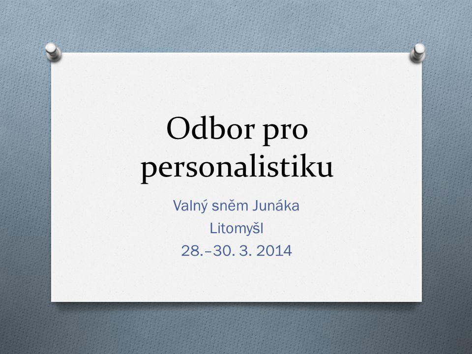 Odbor pro personalistiku Valný sněm Junáka Litomyšl 28.–30. 3. 2014