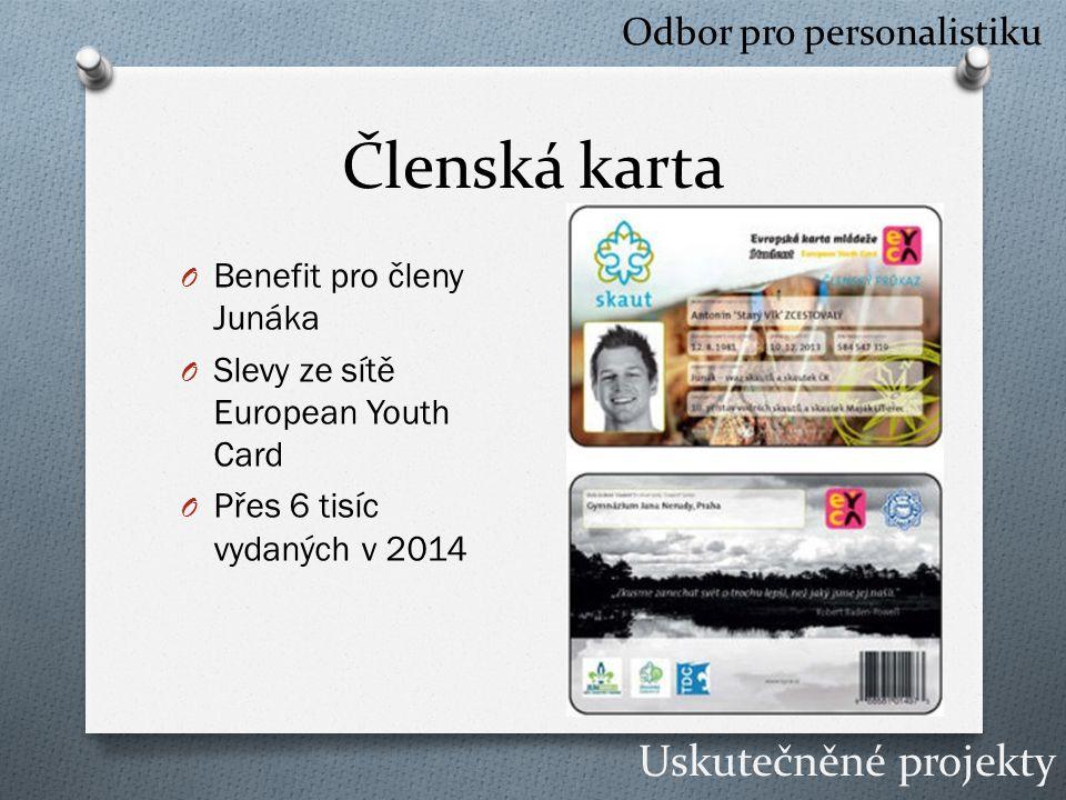 Členská karta O Benefit pro členy Junáka O Slevy ze sítě European Youth Card O Přes 6 tisíc vydaných v 2014 Odbor pro personalistiku Uskutečněné projekty