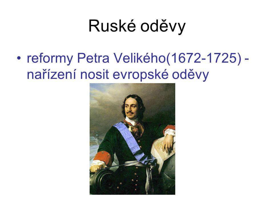 reformy Petra Velikého(1672-1725) - nařízení nosit evropské oděvy