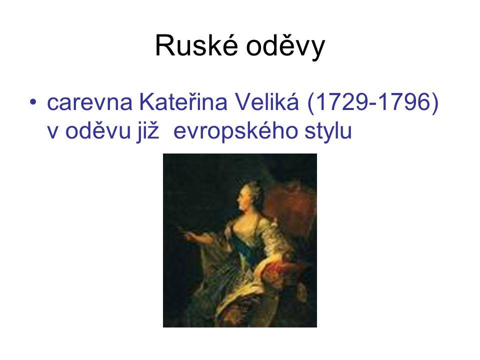 Ruské oděvy carevna Kateřina Veliká (1729-1796) v oděvu již evropského stylu