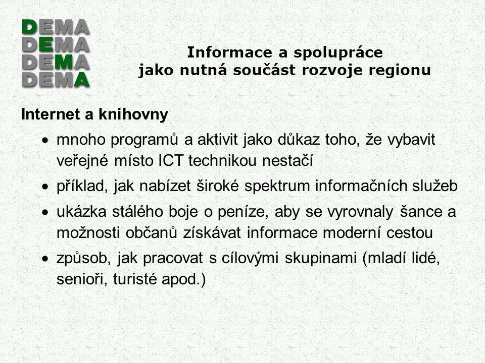 Informace a spolupráce jako nutná součást rozvoje regionu Internet a knihovny  mnoho programů a aktivit jako důkaz toho, že vybavit veřejné místo ICT