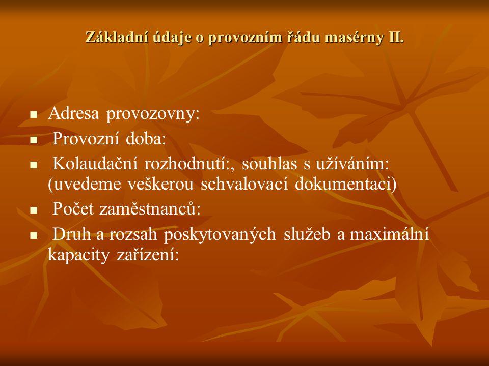 Základní údaje o provozním řádu masérny II.