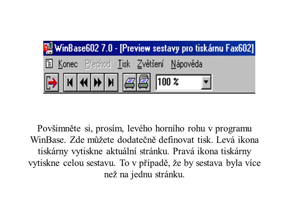 Povšimněte si, prosím, levého horního rohu v programu WinBase.