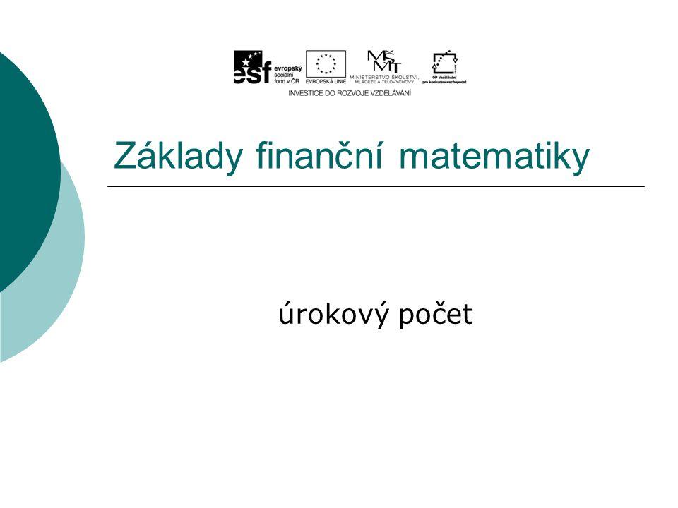 Základy finanční matematiky úrokový počet