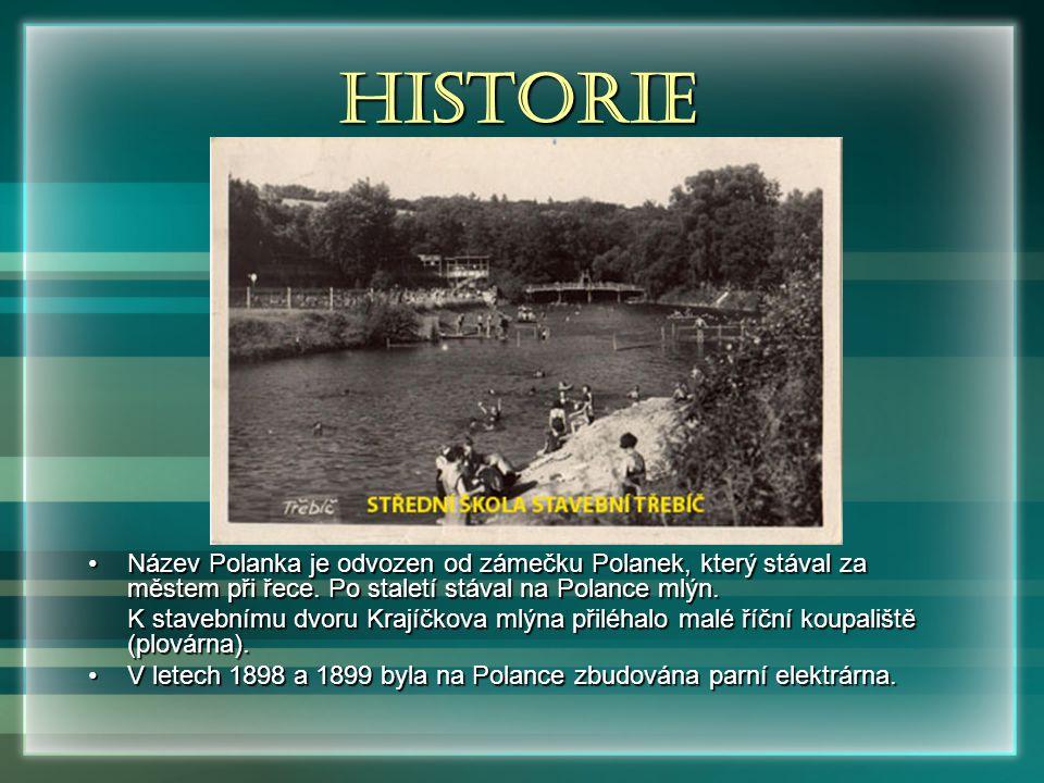 Historie Název Polanka je odvozen od zámečku Polanek, který stával za městem při řece. Po staletí stával na Polance mlýn.Název Polanka je odvozen od z