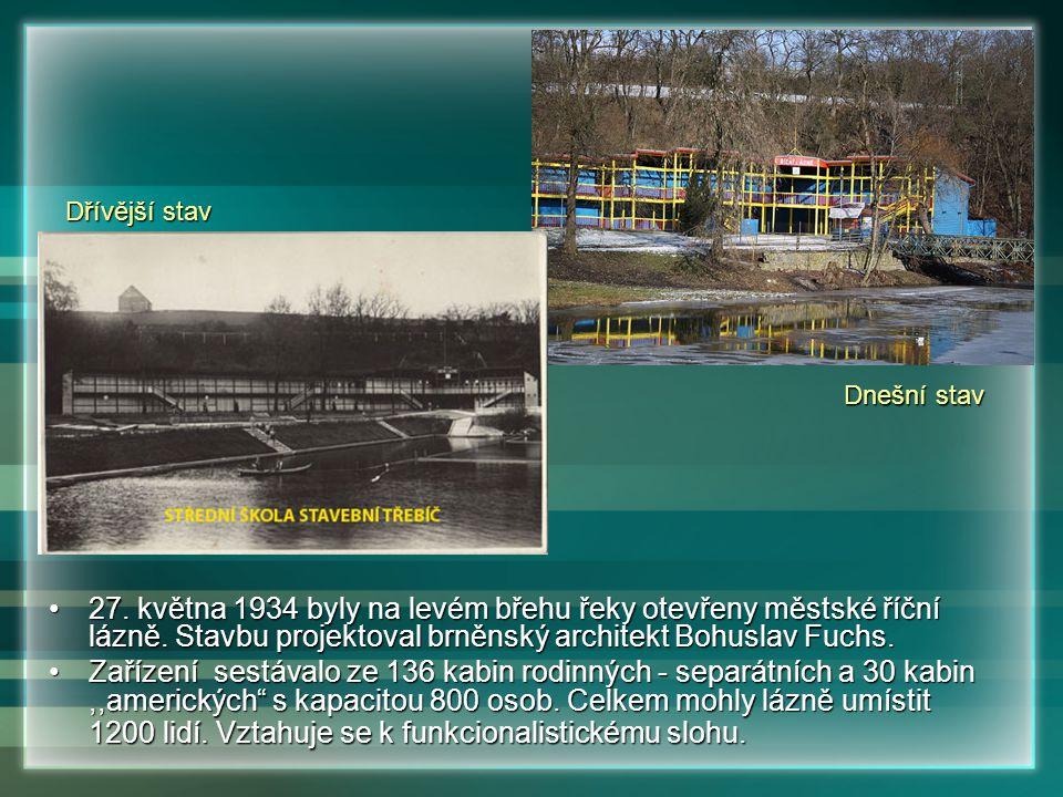 27. května 1934 byly na levém břehu řeky otevřeny městské říční lázně. Stavbu projektoval brněnský architekt Bohuslav Fuchs.27. května 1934 byly na le