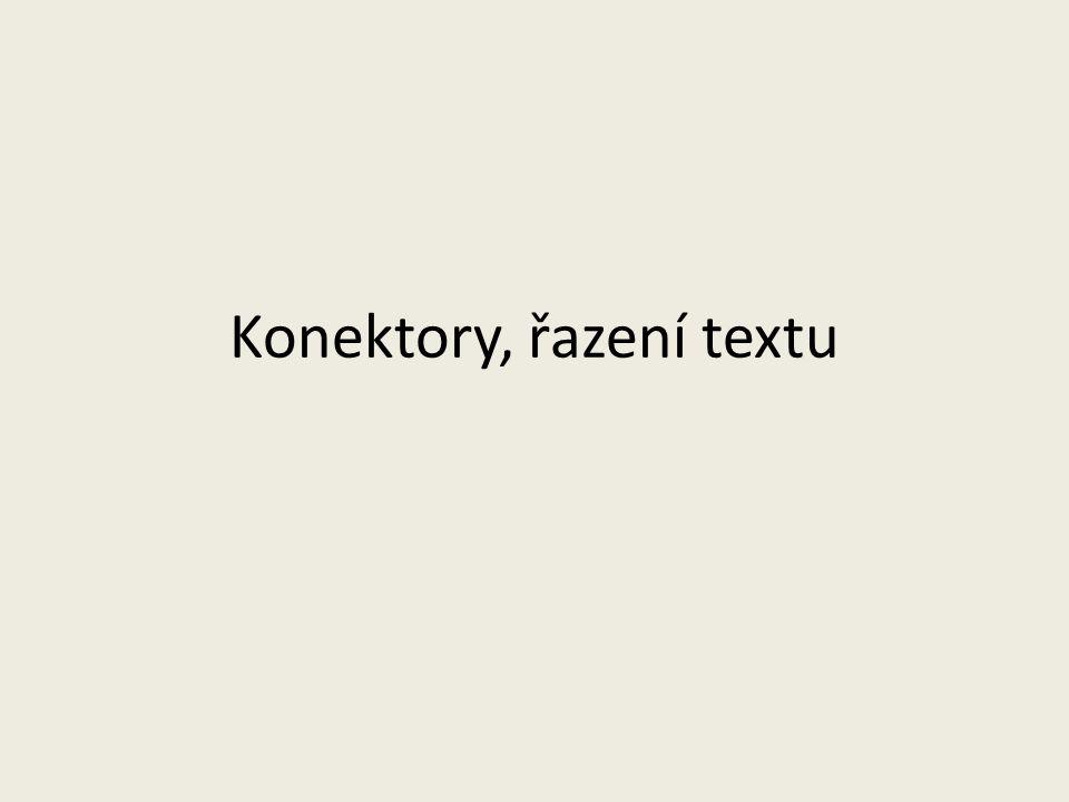 Konektory, řazení textu