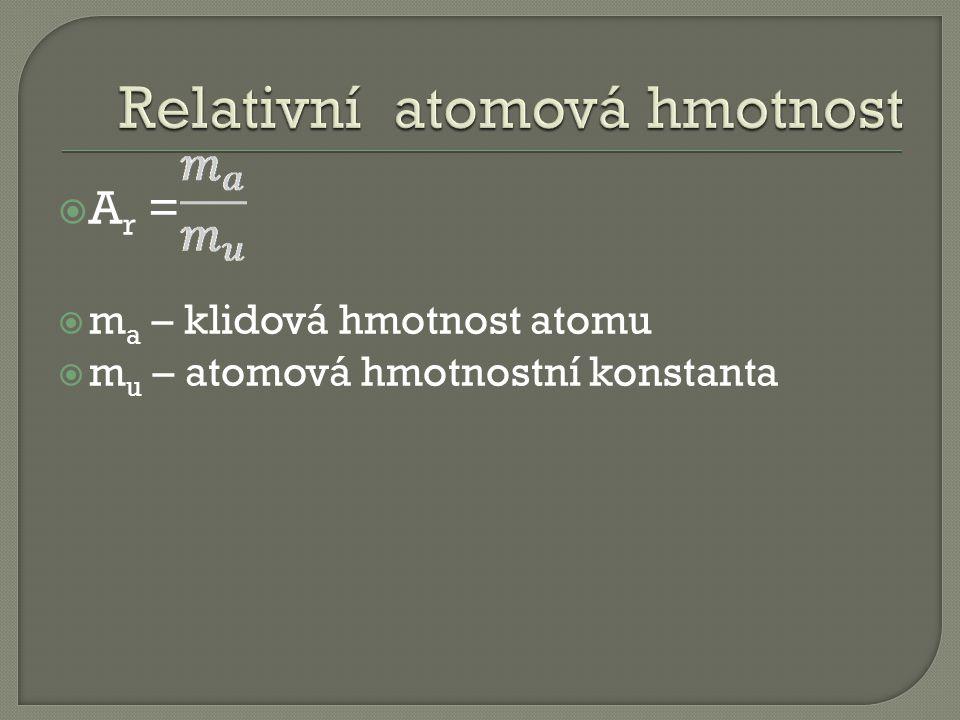  M r =  m o - klidová hmotnost molekuly  m u – atomová hmotnostní konstanta