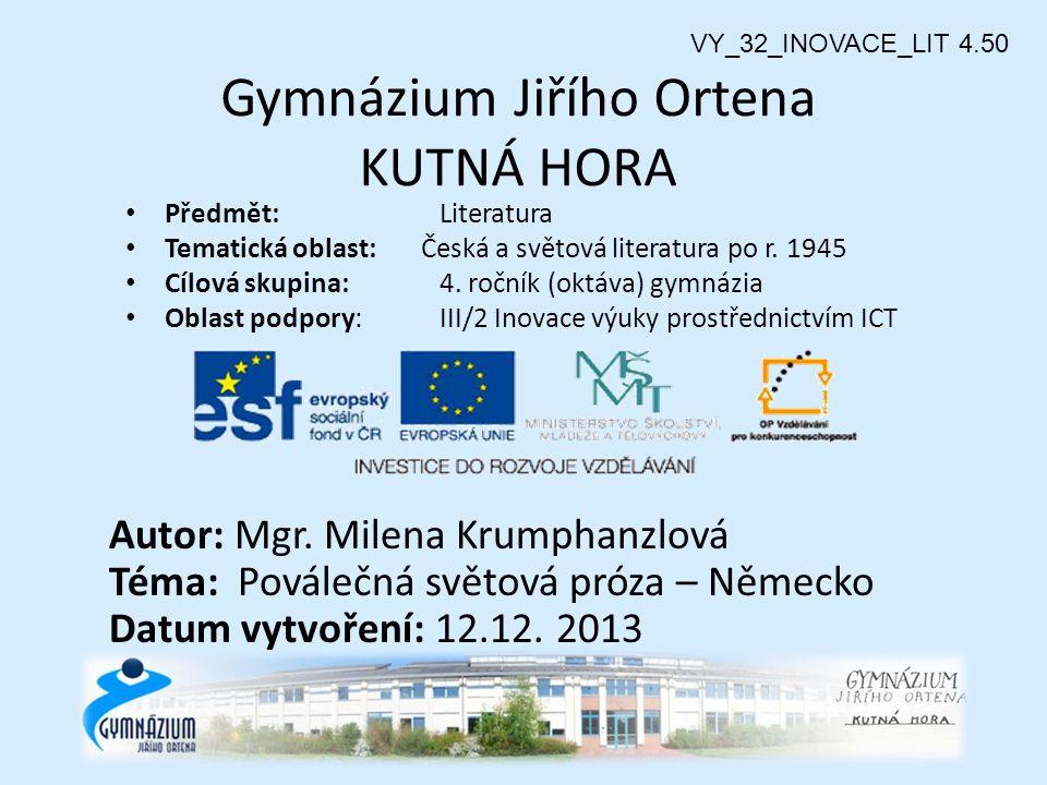 Gymnázium Jiřího Ortena KUTNÁ HORA Předmět: Literatura Tematická oblast: Česká a světová literatura po r.