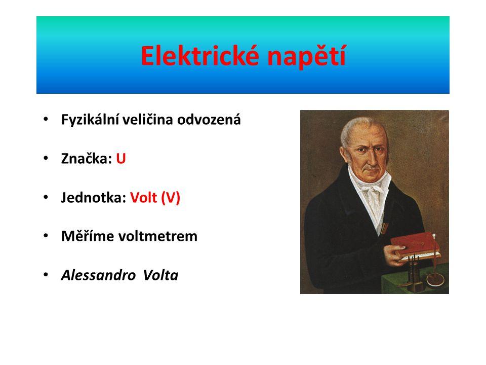 Elektrické napětí Fyzikální veličina odvozená Značka: U Jednotka: Volt (V) Měříme voltmetrem Alessandro Volta