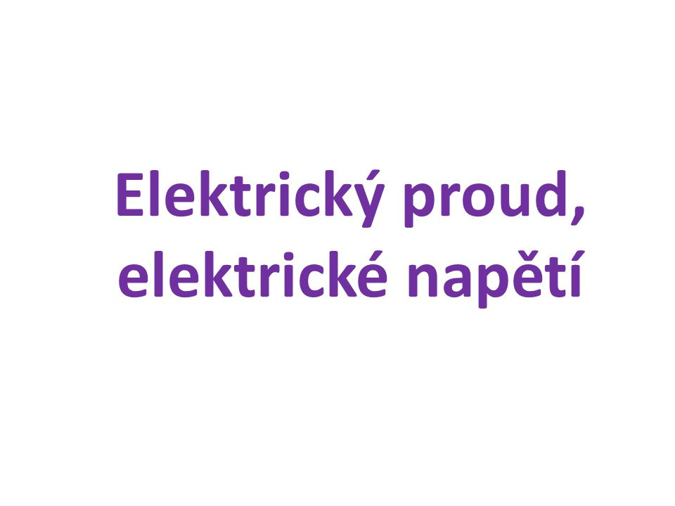 Elektrický proud, elektrické napětí