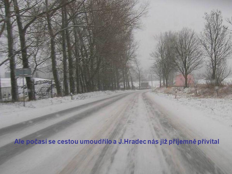 Ale počasí se cestou umoudřilo a J.Hradec nás již příjemně přivítal
