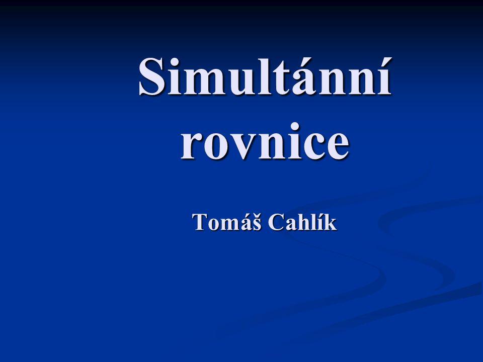 Simultánní rovnice Tomáš Cahlík