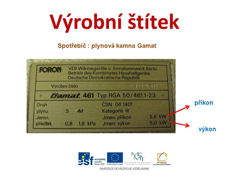 Výrobní štítek Spotřebič : plynová kamna Gamat příkon výkon
