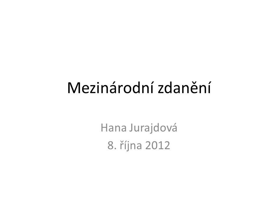 Mezinárodní zdanění Hana Jurajdová 8. října 2012