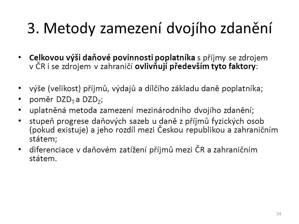 3. Metody zamezení dvojího zdanění Celkovou výši daňové povinnosti poplatníka s příjmy se zdrojem v ČR i se zdrojem v zahraničí ovlivňují především ty