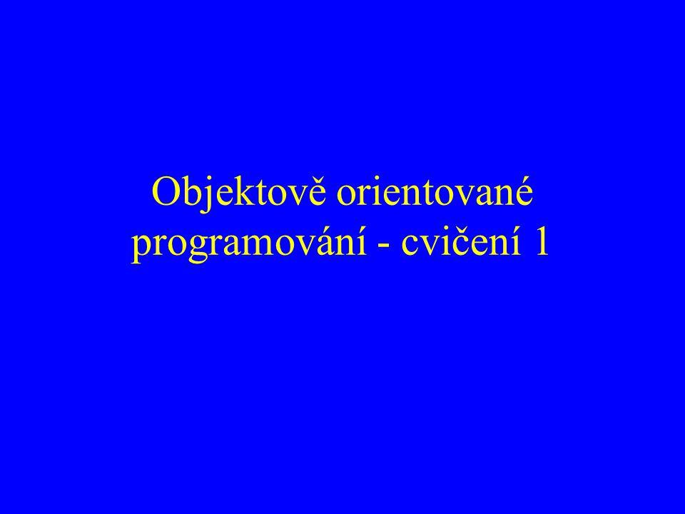 Objektově orientované programování - cvičení 1