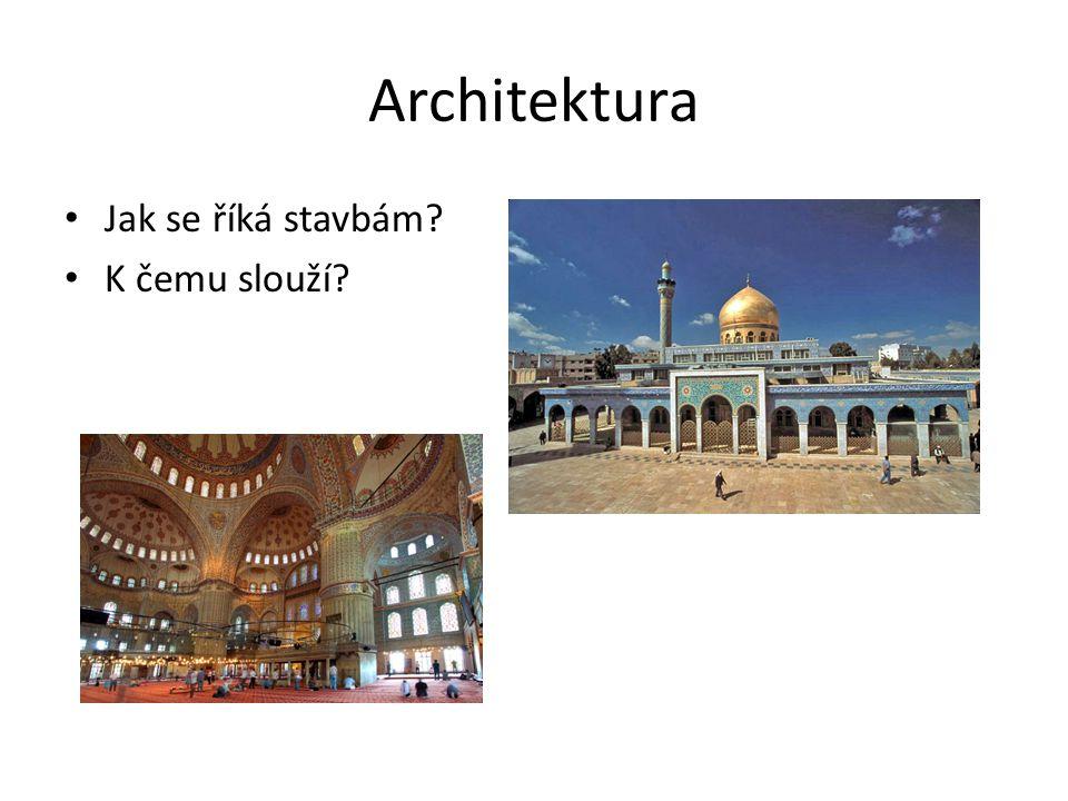Architektura Jak se říká stavbám? K čemu slouží?