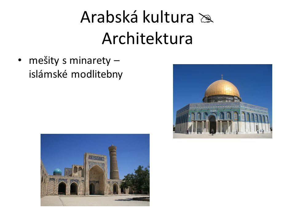 Arabská kultura  Architektura mešity s minarety – islámské modlitebny