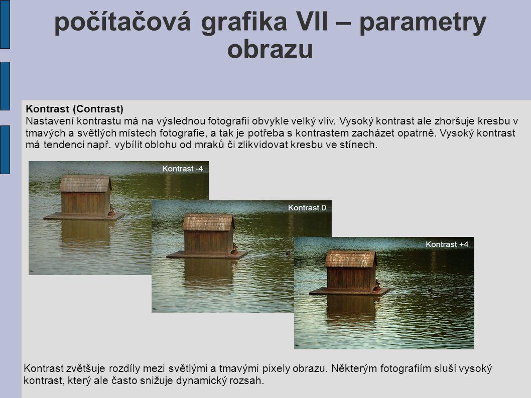 počítačová grafika VII – parametry obrazu Kontrast (Contrast) Nastavení kontrastu má na výslednou fotografii obvykle velký vliv.