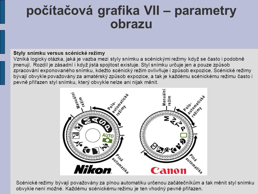 počítačová grafika VII – parametry obrazu Styly snímku versus scénické režimy Vzniká logicky otázka, jaká je vazba mezi styly snímku a scénickými režimy když se často i podobně jmenují.