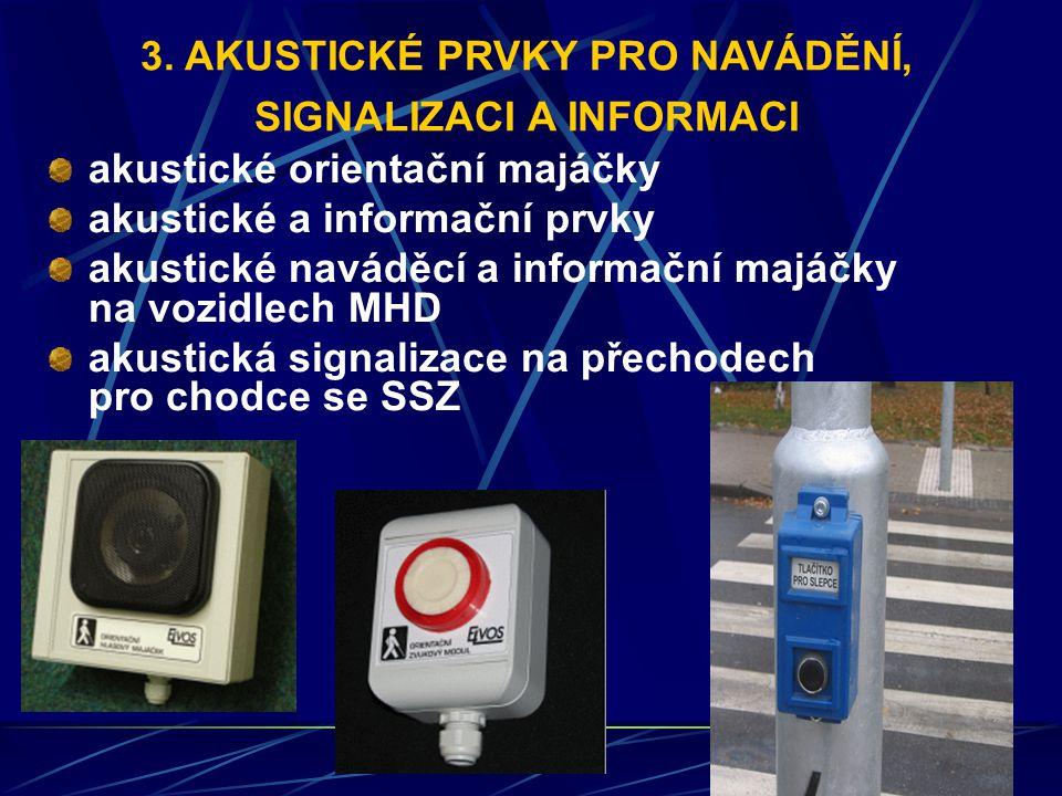 akustické orientační majáčky akustické a informační prvky akustické naváděcí a informační majáčky na vozidlech MHD akustická signalizace na přechodech