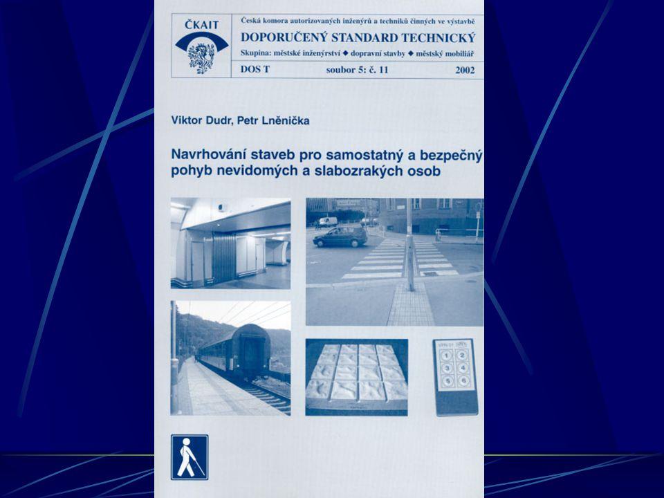 Prostor pro nevidomého a slabozrakého představují: Orientační body (trvalá místa při pohybu na trase) Soubory orientačních bodů (linie a plochy) Orientační znaky (roh domu, začátek schodiště, zábradlí na mostě, atd.)