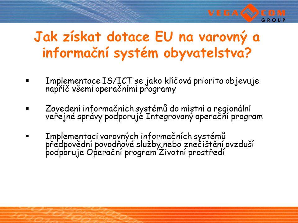 Jak získat dotace EU na varovný a informační systém obyvatelstva?  Implementace IS/ICT se jako klíčová priorita objevuje napříč všemi operačními prog