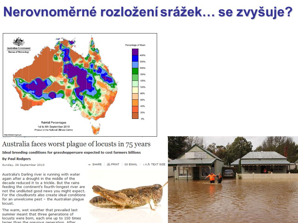 Nerovnoměrné rozložení srážek… se zvyšuje? Bureau of Meteorology, Australia, 2010