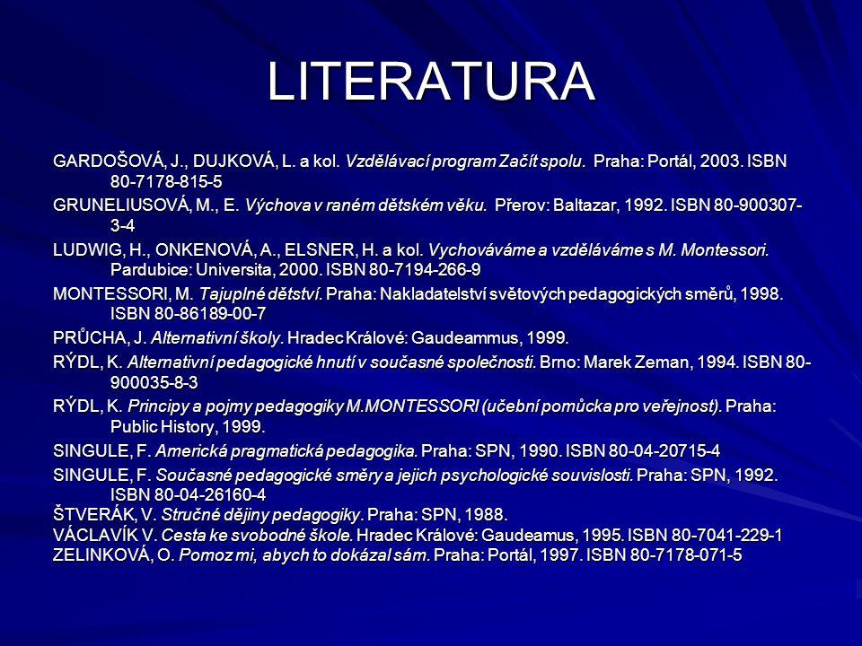 LITERATURA HAVLÍNOVÁ, M.a kol. Zdravá mateřská škola.