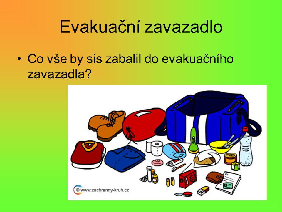 Evakuační zavazadlo Co vše by sis zabalil do evakuačního zavazadla?
