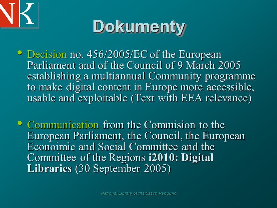 National Library of the Czech Republic DokumentyDokumenty Decision no. 456/2005/EC of the European Parliament and of the Council of 9 March 2005 estab