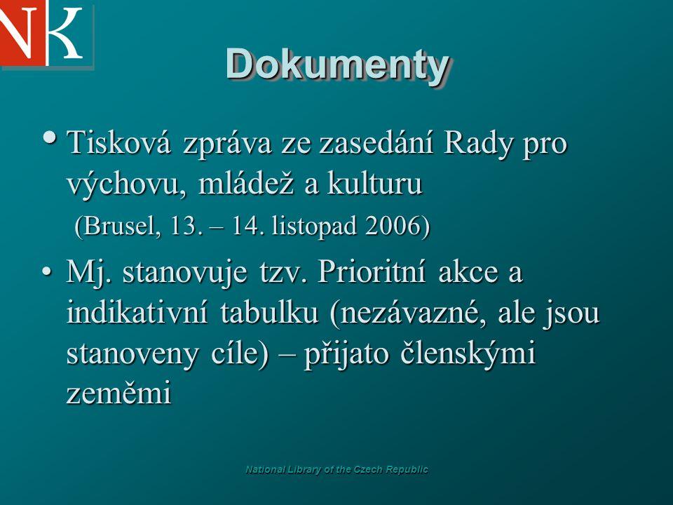 National Library of the Czech Republic DokumentyDokumenty Tisková zpráva ze zasedání Rady pro výchovu, mládež a kulturu Tisková zpráva ze zasedání Rad