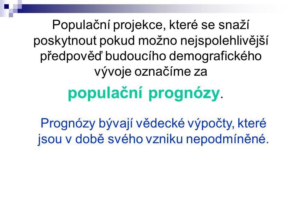 Populační projekce, které se snaží poskytnout pokud možno nejspolehlivější předpověď budoucího demografického vývoje označíme za populační prognózy.
