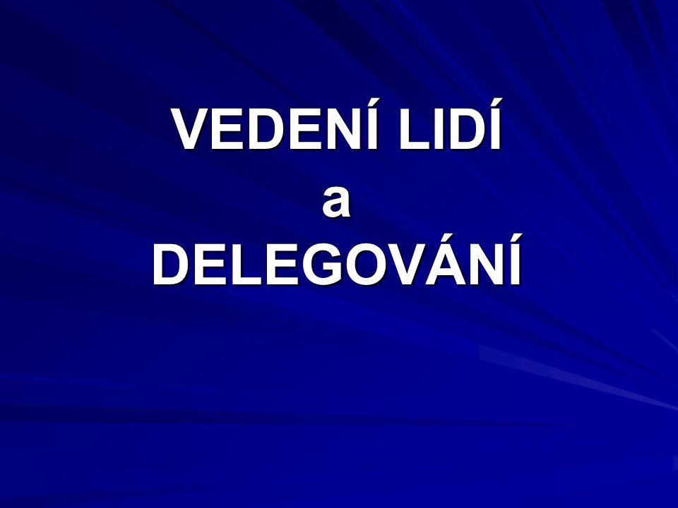 12 Vedení lidí a delegování PROČ SE NE DELEGUJE??.