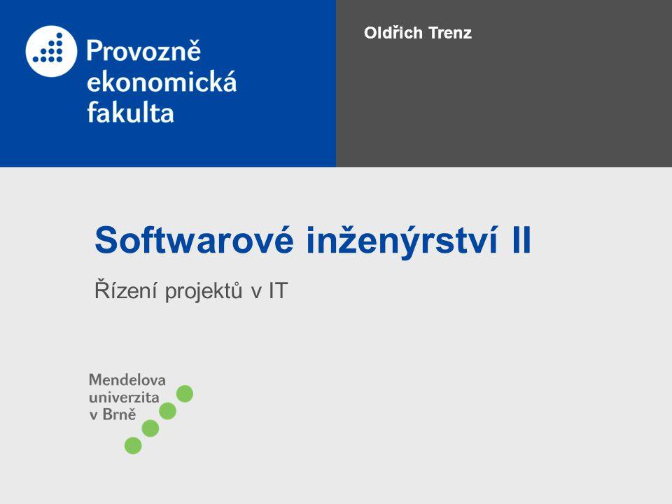 Softwarové inženýrství II Řízení projektů v IT Oldřich Trenz