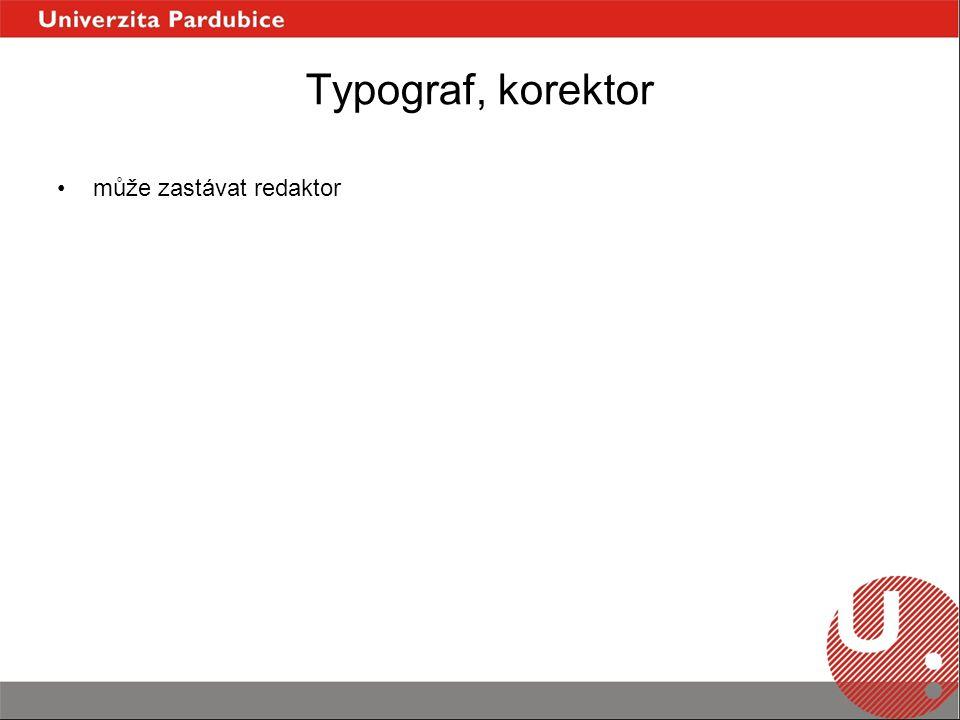 Typograf, korektor může zastávat redaktor
