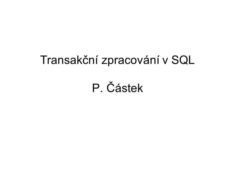 Transakční zpracování v SQL P. Částek